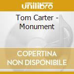 CD - CARTER, TOM - MONUMENT cd musicale di Tom Carter