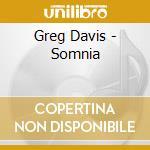 CD - GREG DAVIS - SOMNIA cd musicale di Davis Greg