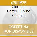 Christina Carter - Living Contact cd musicale di Carter Christina