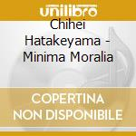 MINIMA MORALIA                            cd musicale di Hatakeyama Chihei