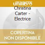 ELECTRIC cd musicale di CARTER CHRISTINA