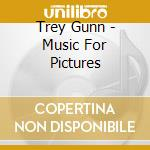 Music for pictures cd musicale di Trey Gunn