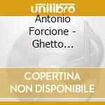 Ghetto paradise cd musicale di Antonio Forcione