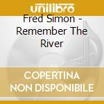 Remember the river cd musicale di Simon Fred