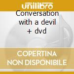 Conversation with a devil + dvd cd musicale di Andre Nickatina