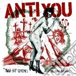 Anti You - Two Bit Schemes And Cold War Dreams cd musicale di You Anti