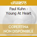 Young at heart cd musicale di Paul khun & the best