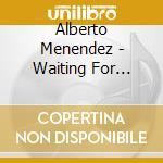 Waiting for naima cd musicale di Alberto Menendez