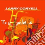 Coryell / Wertico / Egan - Tricycles cd musicale di Larry/wertic Coryell