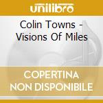 VISIONS OF MILES                          cd musicale di Colin Towns