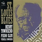 St. louis blues - cd musicale di H.& v.townsend & piano slim
