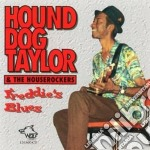Freddie's blues - taylor hound dog cd musicale di Hound dog taylor & the housero
