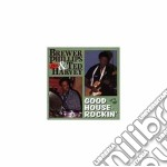 Brewer Phillips & Ted Harvey - Good Houserockin' cd musicale di Brewer phillips & ted harvey