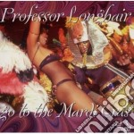 Go to the mardi gras - professor longhair cd musicale di Longhair Professor