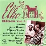 Elko blues vol.2 - cd musicale di C.chenier/m.willis & o.