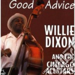 Good advice - dixon willie cd musicale di Willie dixon & chicago all sta
