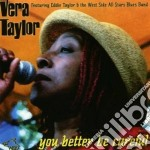 You better be careful cd musicale di Vera Taylor