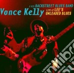Live at lee's unleaded.. cd musicale di Vance kelly & backst