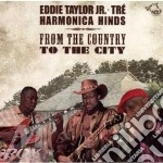 FROM THE COUNTRY TO CITY cd musicale di EDDIE TAYLOR JR.