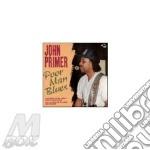 John Primer - Poor Man Blues C.b.s.v.6 cd musicale di John Primer