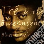 Blues knock'n baby - cd musicale di Tre & the bluesknights