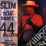 Magic Slim & The Teardrops - 44 Blues cd musicale di Magic slim & the teardrops
