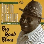 Houston Stackhouse - Big Road Blues 1967-1976 cd musicale di Stackhouse Houston