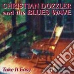 Take it easy - cd musicale di Christian dozzler & the blues