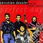 Perfect day - cd musicale di Christian dozzler & blues wave