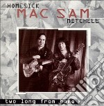 Two long from home - cd musicale di Sam mitchell & homesick mac