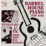 Barrelhouse piano 1929-38 - cd musicale di Speckled red & o.