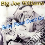 Baby please don't go - williams big joe cd musicale di Big joe williams