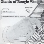 Giants of boogie woogie - cd musicale di Pete johnson & albert ammons