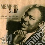 NOBODY LOVES ME cd musicale di MEMPHIS SLIM