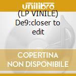 (LP VINILE) De9:closer to edit lp vinile di Richie Hawtin