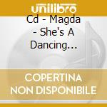 CD - MAGDA - SHE'S A DANCING MACHINE cd musicale di MAGDA