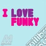 I LOVE FUNKY                              cd musicale di Artisti Vari