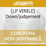 (LP VINILE) Down/judgement lp vinile di Sp mc & lx1