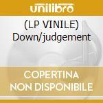 (LP VINILE) Down/judgement lp vinile di Sp mc & lx1