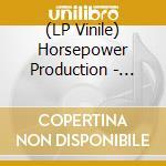 (LP VINILE) Good ole dayz/justify lp vinile di Productio Horsepower