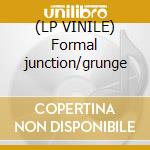 (LP VINILE) Formal junction/grunge lp vinile di Proxima