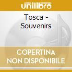 SOUVENIRS cd musicale di TOSCA