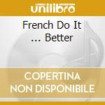 French do it...better-mixed by m.bouthier cd musicale di Artisti Vari