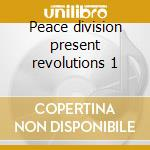 Peace division present revolutions 1 cd musicale