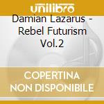Rebelfuturism vol.2 cd musicale