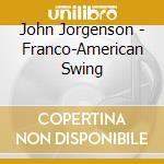 Franco-american swing cd musicale di John Jorgenson