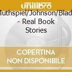 Real book s cd musicale di MUTHSPIEL/JOHNSON/BLADE