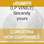 (LP VINILE) Sincerely yours lp vinile