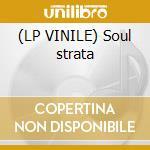 (LP VINILE) Soul strata lp vinile