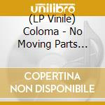 (LP VINILE) No moving parts-remixes lp vinile
